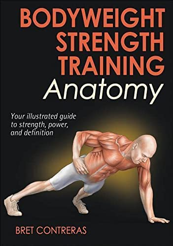 Bodyweight Strength Training Anatomy von Human Kinetics Publishers