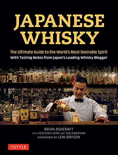 Japanese Whisky: The Ultimate Guide to the World's Most Desirable Spirit with Tasting Notes from Japan's Leading Whisky Blogger von Tuttle Publishing