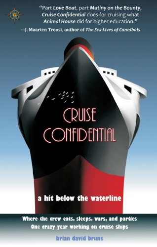 Cruise Confidential: A Hit Below the Waterline: Where the Crew Lives, Eats, Wars, and Parties… One Crazy Year Working on Cruise Ships (Travelers' Tales) von Travelers' Tales