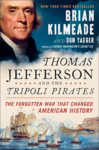 Thomas Jefferson and the Tripoli Pirates: The Forgotten War That Changed American History von Sentinel