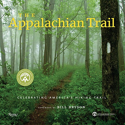 The Appalachian Trail: Celebrating America's Hiking Trail von Rizzoli