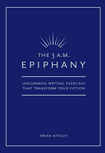 The 3 A.M. Epiphany: Uncommon Writing Exercises That Transform Your Fiction von F&W