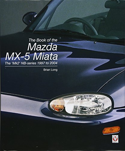 The book of the Mazda MX-5 Miata: The `Mk2' NB-series 1997 to 2004 von Veloce Publishing Ltd