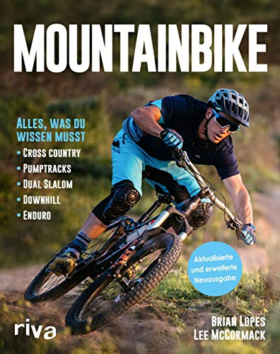 Mountainbike: Alles, was du wissen musst - Cross-Country - Pumptracks - Dual Slalom - Downhill - Enduro von Riva Verlag