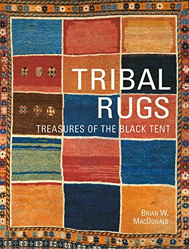 Tribal Rugs: Treasures of the Black Tent