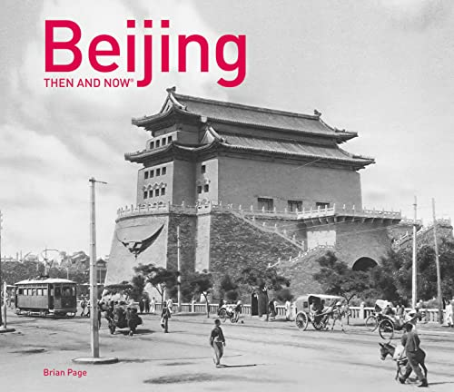 Beijing Then and Now(r) (Then and Now#174;) von PAVILION BOOKS