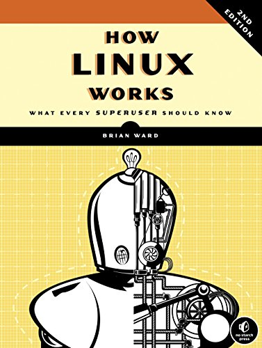 How Linux Works: What Every Superuser Should Know von No Starch Press