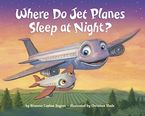 Where Do Jet Planes Sleep at Night? (Where Do...Series) von Random House Books for Young Readers