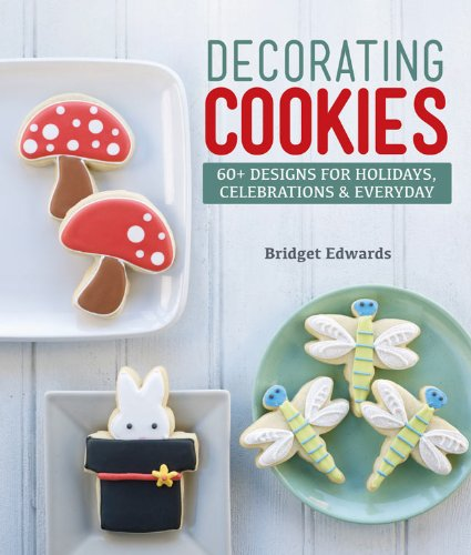 Decorating Cookies: 60+ Designs for Holidays, Celebrations & Everyday von Lark Books,U.S.