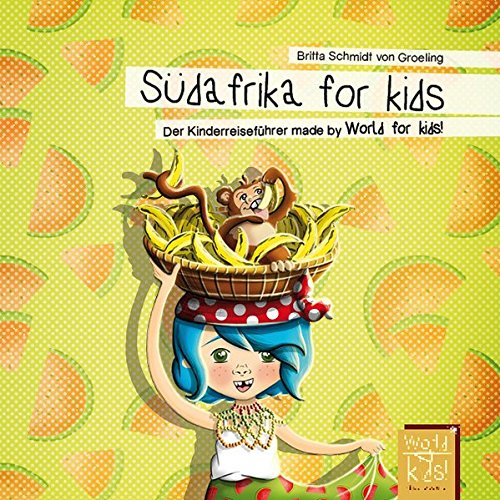 Südafrika for kids: Der Kinderreiseführer made by World for kids! (World for kids - Reiseführer für Kinder) von World for Kids