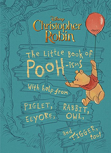 Christopher Robin: The Little Book of Pooh-isms: With help from Piglet, Eeyore, Rabbit, Owl, and Tigger, too! von Hachette Book Group USA
