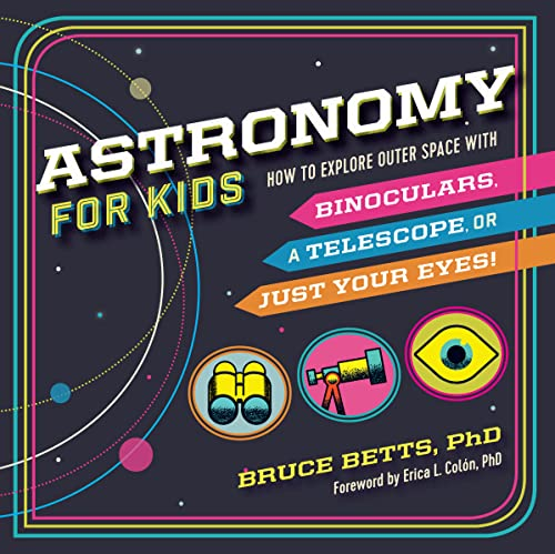 Astronomy for Kids: How to Explore Outer Space with Binoculars, a Telescope, or Just Your Eyes! von ROCKRIDGE PR