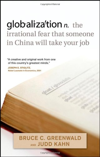 globalization: the irrational fear that someone in China will take your job von John Wiley & Sons