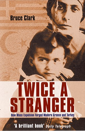 Twice a Stranger: How Mass Expulsion Forged Modern Greece and Turkey von Granta Books