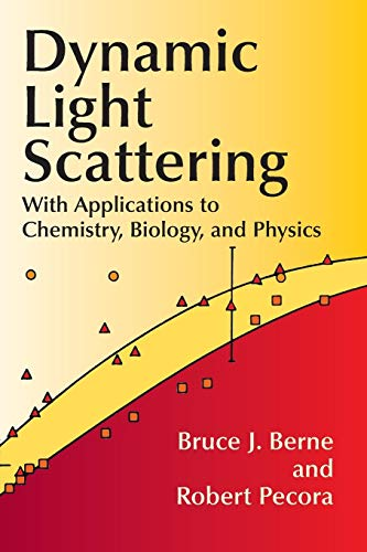 Dynamic Light Scattering: With Applications to Chemistry, Biology, and Physics (Dover Books on Physics) von Dover Publications Inc.