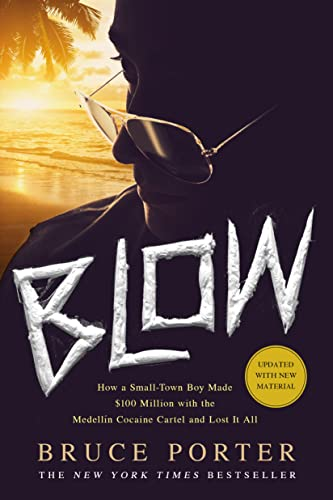 Blow: How a Small-Town Boy Made $100 Million with the Medellín Cocaine Cartel and Lost It All von GRIFFIN