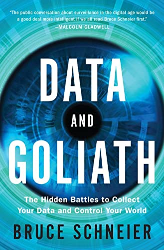 Data and Goliath: The Hidden Battles to Collect Your Data and Control Your World von Norton & Company
