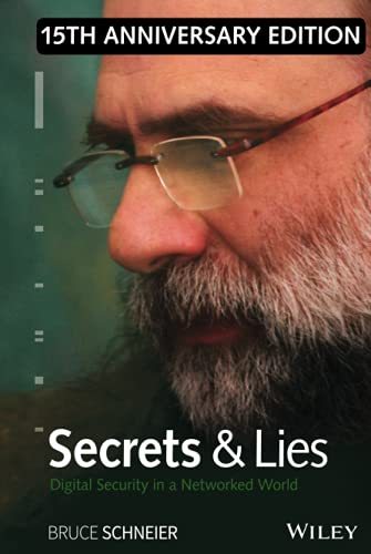 Secrets and Lies: Digital Security in a Networked World, 15th Anniversary Edition von Wiley John + Sons