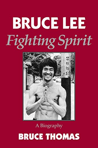 Bruce Lee: Fighting Spirit: A Biography