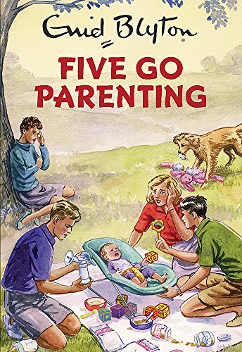 Five Go Parenting (Enid Blyton for Grown Ups) von Quercus
