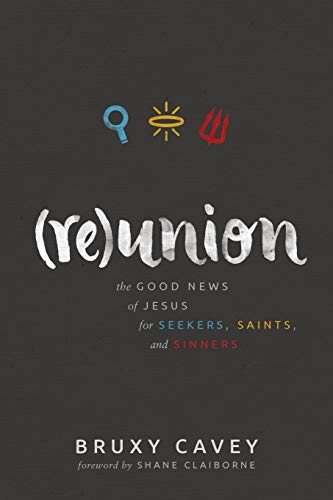 Reunion: The Good News of Jesus for Seekers, Saints, and Sinners von HERALD PR