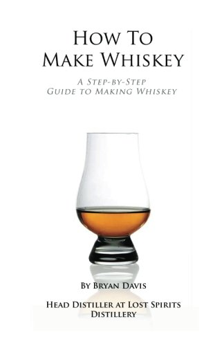 How To Make Whiskey: A Step-by-Step Guide to Making Whiskey von CreateSpace Independent Publishing Platform