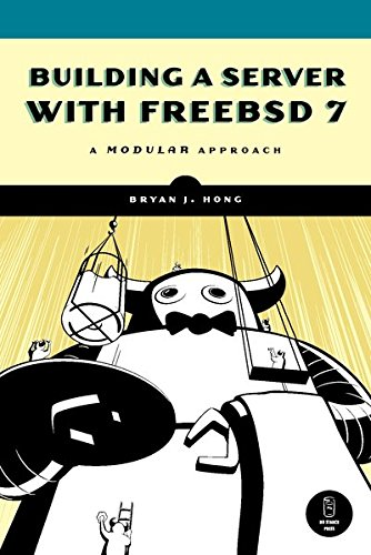Building a Server with Free BSD 7: A Modular Approach von No Starch Press