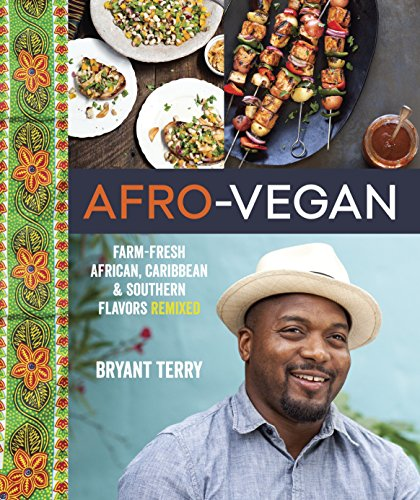 Afro-Vegan: Farm-Fresh African, Caribbean, and Southern Flavors Remixed von Ten Speed Press