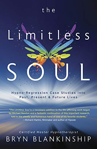 The Limitless Soul: Hypno-Regression Case Studies into Past, Present, and Future Lives von Llewellyn Publications,U.S.
