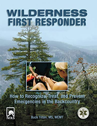 Wilderness First Responder: How to Recognize, Treat, and Prevent Emergencies in the Backcountry von Falcon Press Publishing