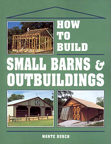 How to Build Small Barns & Outbuildings von Storey Books