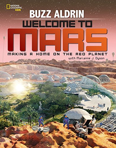 Welcome to Mars: Making a Home on the Red Planet (Science & Nature) von National Geographic Children's Books