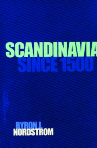 Nordstrom, B: Scandinavia Since 1500 von University of Minnesota Press