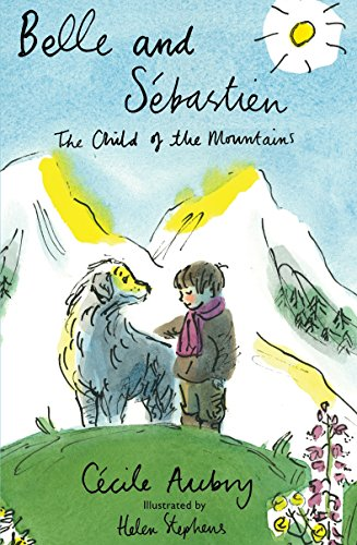 Belle & Sébastien: The Child of the Mountains (Alma Junior Classics) von Alma Books