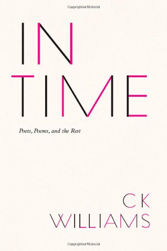 In Time: Poets, Poems, and the Rest von UNIV OF CHICAGO PR