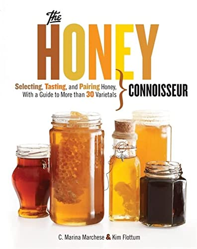 Honey Connoisseur: Selecting, Tasting, and Pairing Honey, With a Guide to More Than 30 Varietals von Black Dog & Leventhal