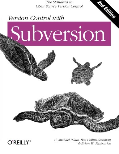 Version Control with Subversion von O'Reilly Media, Inc. / O'Reilly UK Ltd.