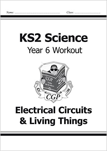 KS2 Science Year Six Workout: Electrical Circuits & Living Things