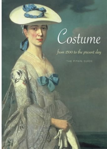 Costume: From 1500 to Present Day: From 1500 to the Present Day (History)