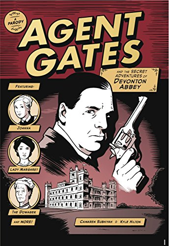 Agent Gates and the Secret Adventures of Devonton Abbey (A Downton Abbey Parody) von Andrews McMeel Publishing