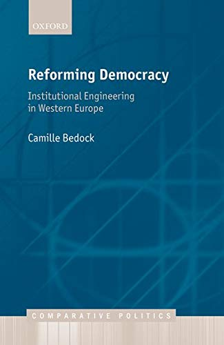 Bedock, C: Reforming Democracy: Institutional Engineering in Western Europe (Comparative Politics) von Oxford University Press, USA