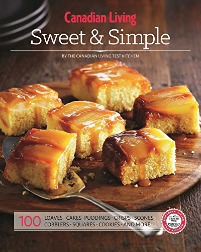 Canadian Living: Sweet & Simple von Juniper Publishing