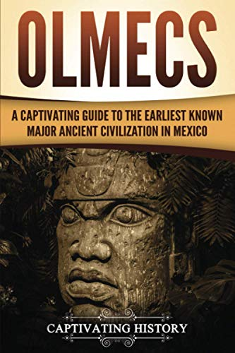 Olmecs: A Captivating Guide to the Earliest Known Major Ancient Civilization in Mexico von CreateSpace Independent Publishing Platform
