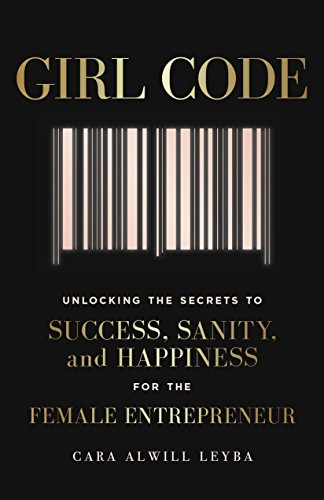 Girl Code: Unlocking the Secrets to Success, Sanity and Happiness for the Female Entrepreneur von Penguin Books Ltd (UK)