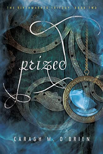 Prized (The Birthmarked Trilogy, Band 2)