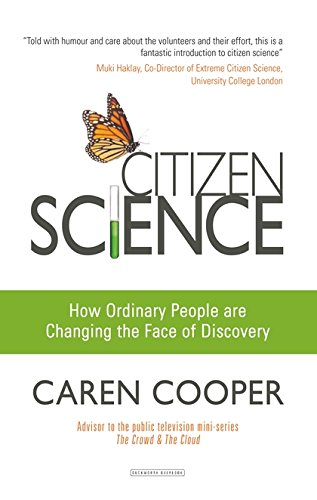 Cooper, C: Citizen Science: How Ordinary People are Changing the Face of Discovery