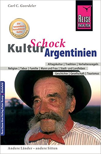 Reise Know-How KulturSchock Argentinien von Reise Know-How Verlag Peter Rump