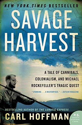 Savage Harvest: A Tale of Cannibals, Colonialism, and Michael Rockefeller's Tragic Quest von William Morrow Paperbacks