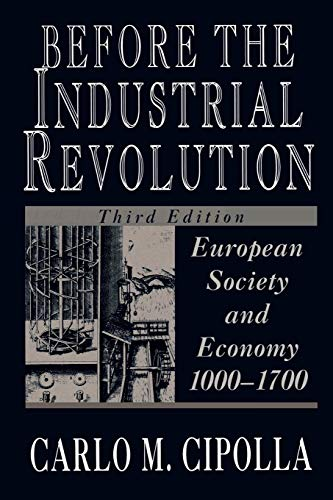 Before the Industrial Revolution: European Society and Economy, 1000-1700 von W. W. Norton & Company