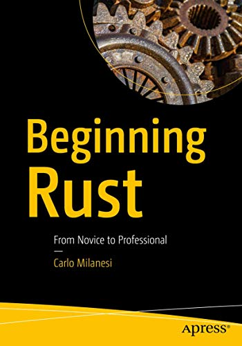 Beginning Rust: From Novice to Professional von Apress